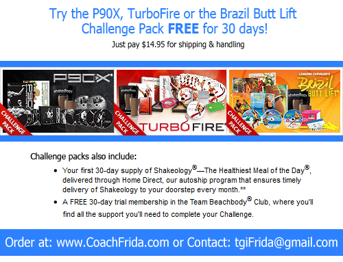 Try P90X, Brazil Butt Lift, TurboFire for FREE