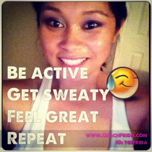 Be Active. Get Sweaty. Quote